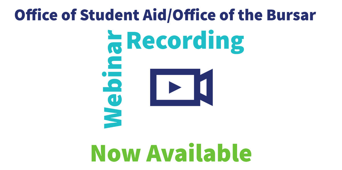 Words Office of Student Aid and Office of the Bursar Webinar Recording Now Available and icon of camera